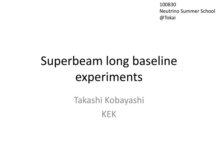 superbeam long baseline experiments n.
