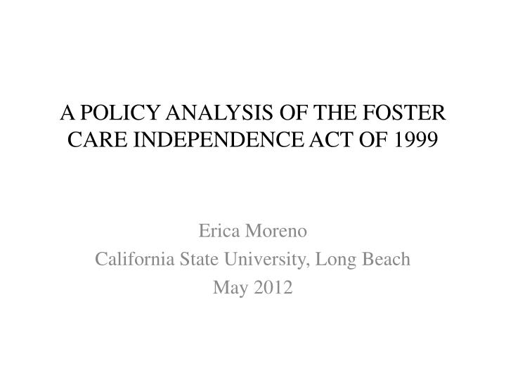 a policy analysis of the foster care independence act of 1999 n.