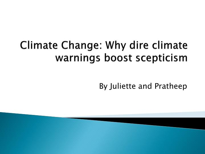 climate change why dire climate warnings boost scepticism n.