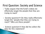 first question society and science