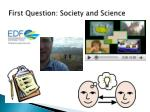 first question society and science1