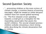 second question society