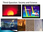 third question society and science1