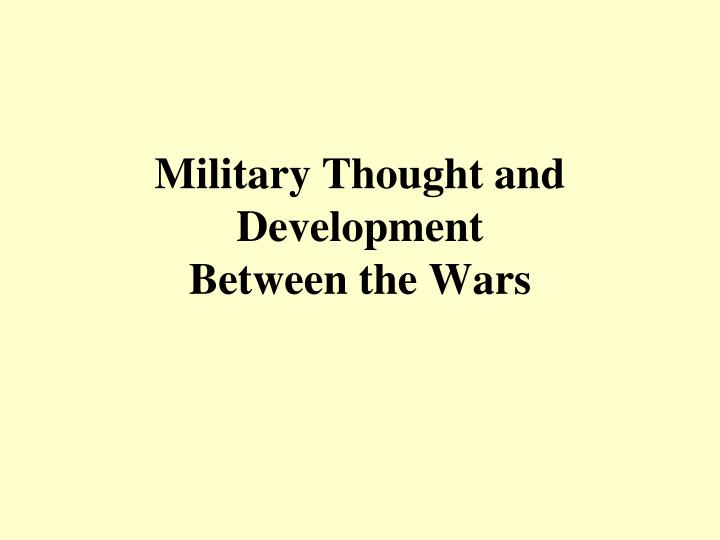 military thought and development between the wars n.