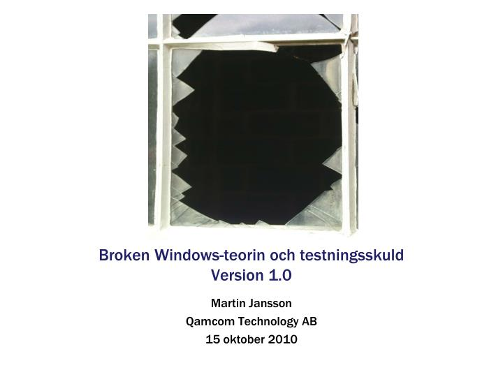 broken windows teorin och testningsskuld version 1 0 n.