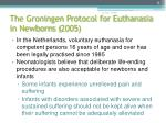 the groningen protocol for euthanasia in newborns 2005