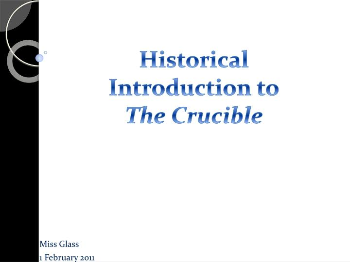 historical introduction to the crucible n.