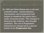 pressures for progressive reform
