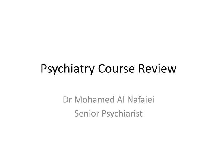 psychiatry course review n.