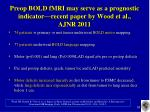 preop bold fmri may serve as a prognostic indicator recent paper by wood et al ajnr 2011