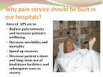why pain service should be built in our hospitals