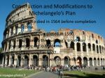 construction and modifications to michelangelo s plan