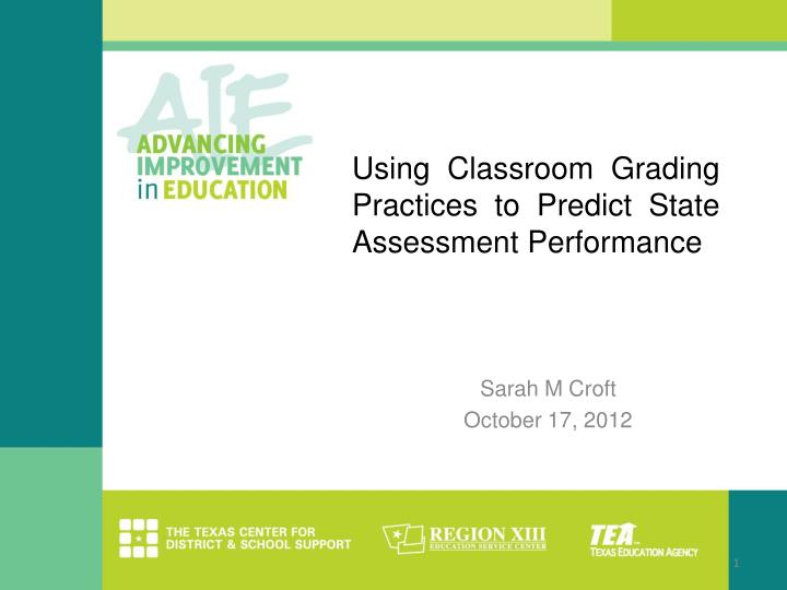 using classroom grading practices to predict state assessment performance n.