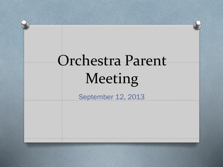 orchestra parent meeting n.