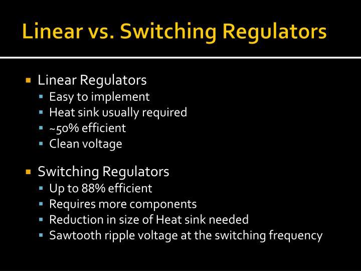 Linear vs. Switching Regulators