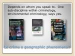 is crime a geographic phenomena