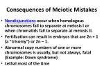 consequences of meiotic mistakes