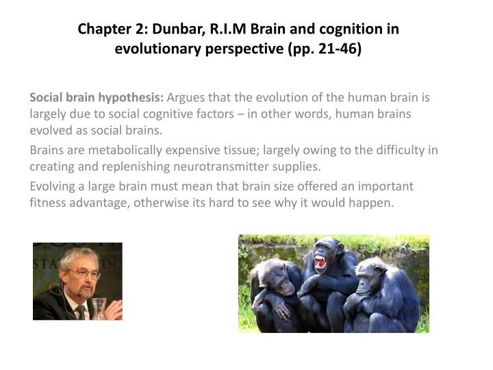 chapter 2 dunbar r i m brain and cognition in evolutionary perspective pp 21 46 n.