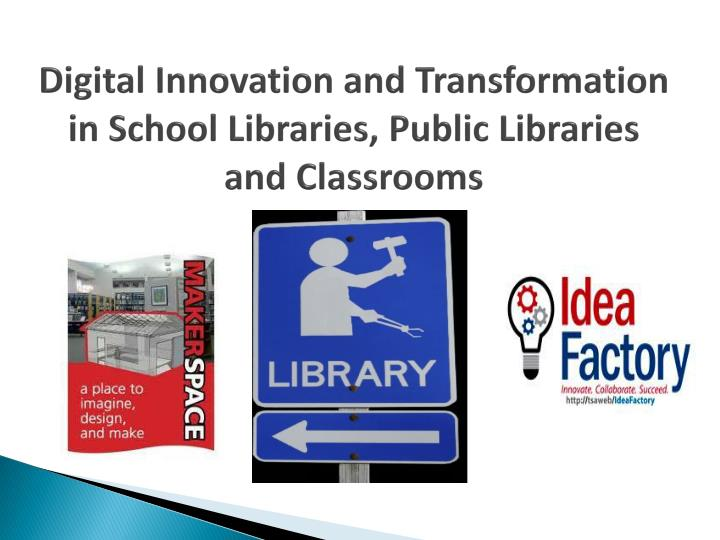 digital innovation and transformation in school libraries public libraries and classrooms n.