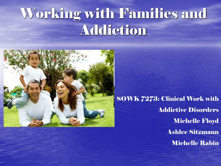 working with families and addiction n.