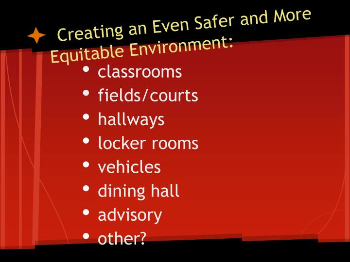 creating an even safer and more equitable environment n.
