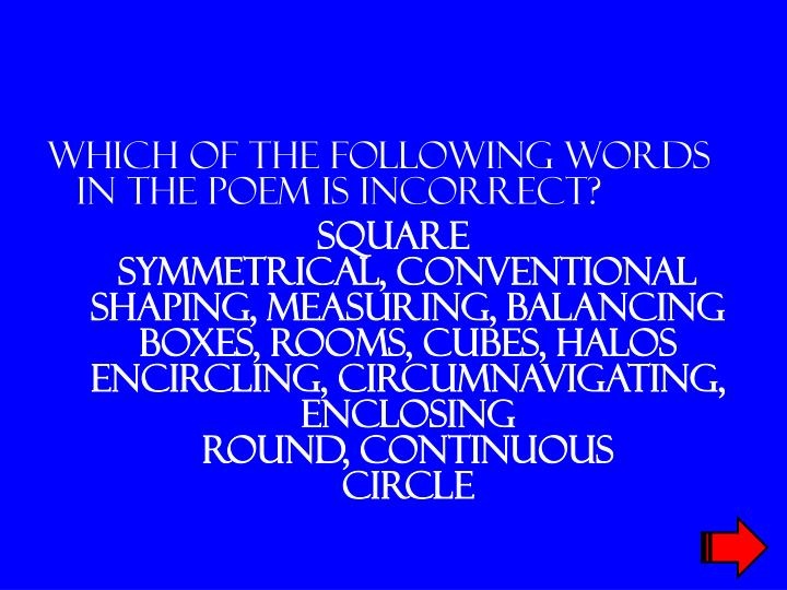 Which of the following words in the poem is incorrect?