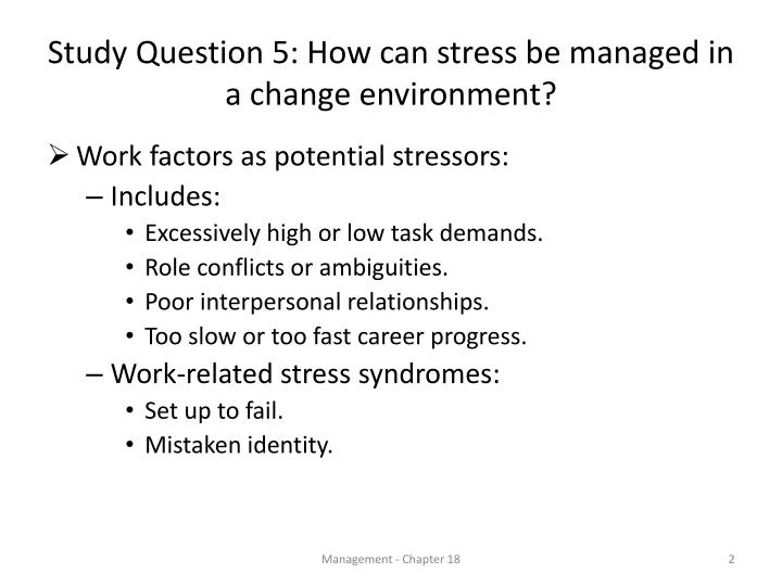Study question 5 how can stress be managed in a change environment1