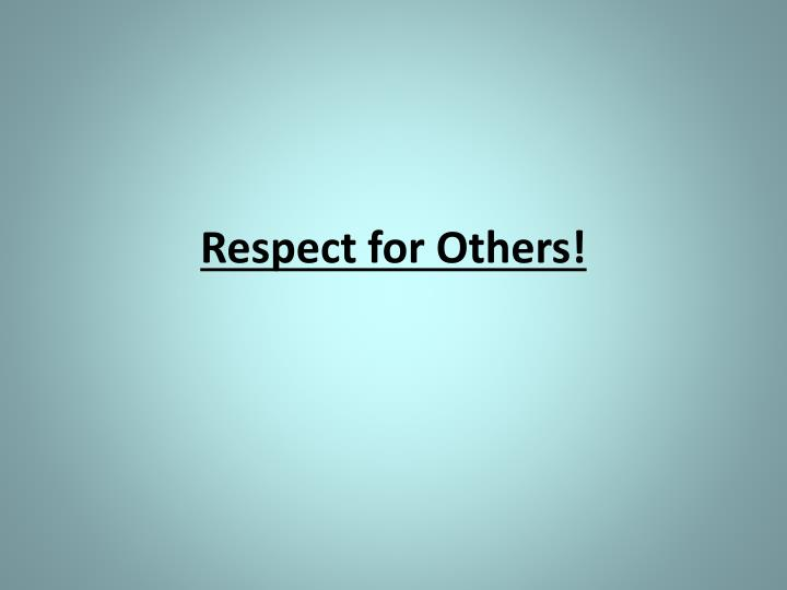 respect for others n.