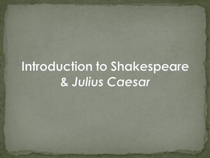 introduction to shakespeare julius caesar n.