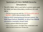 summary of 4 km nmmb derecho simulations