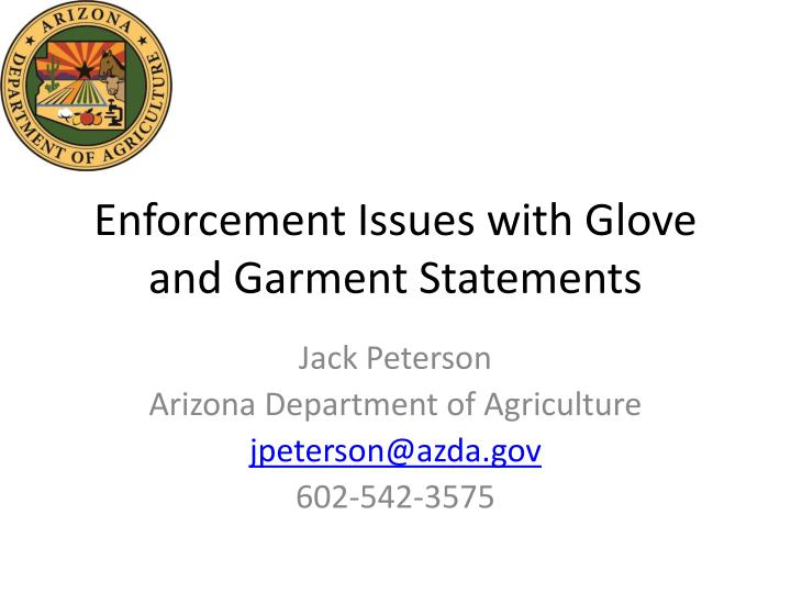 enforcement issues with glove and garment statements n.
