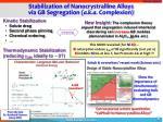 stabilization of nanocrystralline alloys via gb segregation a k a complexion