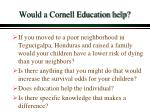 would a cornell education help