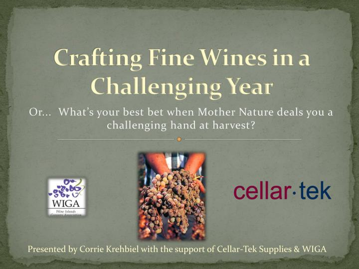 crafting fine wines in a challenging year n.