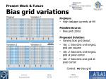 present work future bias grid variations
