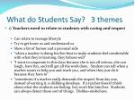 what do students say 3 themes