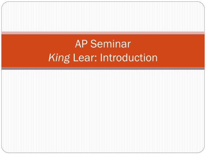 ap seminar king lear introduction n.