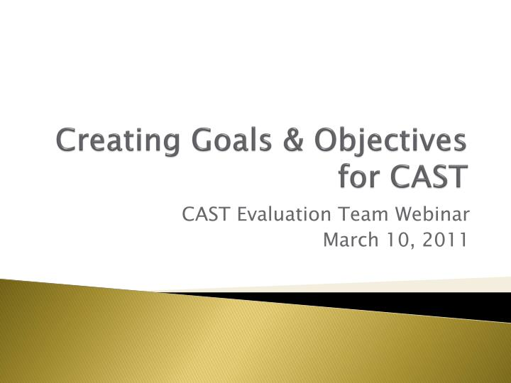 creating goals objectives for cast n.