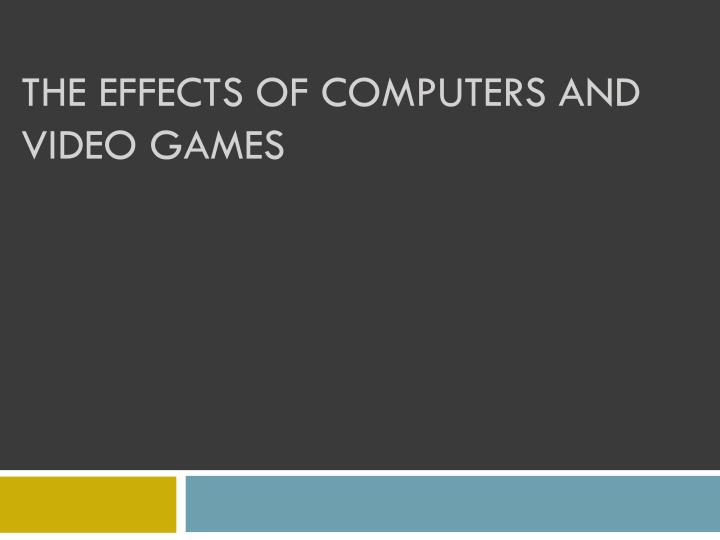 the effects of computers and video games n.