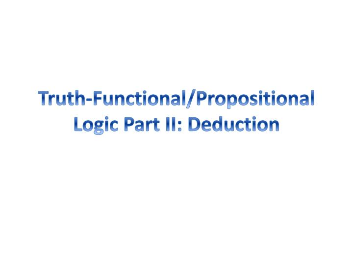 truth functional propositional logic part ii deduction n.