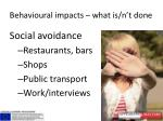 behavioural impacts what is n t done