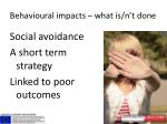 behavioural impacts what is n t done1