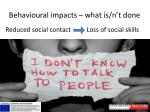 behavioural impacts what is n t done2