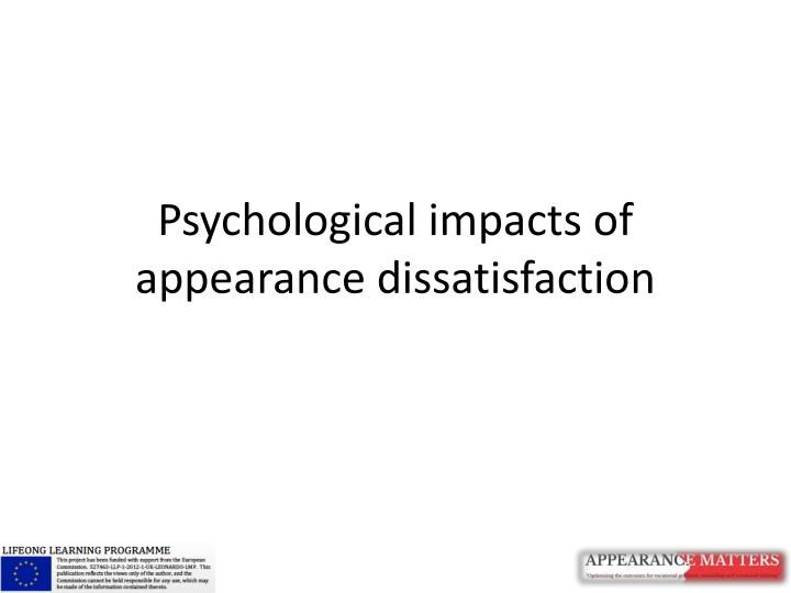 psychological impacts of appearance dissatisfaction n.