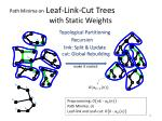 leaf link cut t rees with static weights