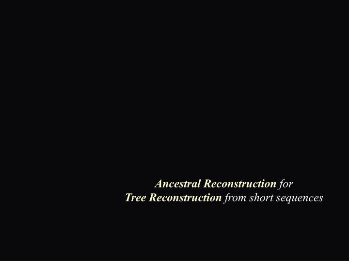Ancestral Reconstruction
