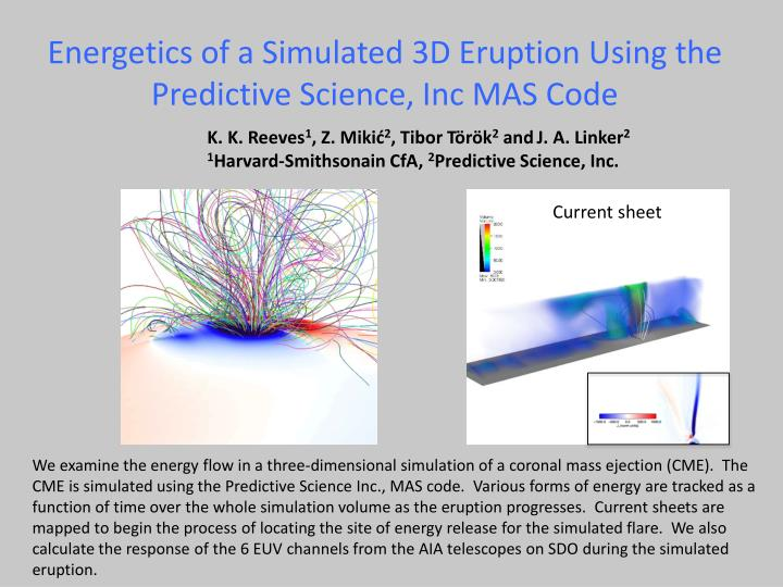 energetics of a simulated 3d eruption using the predictive science inc mas code n.