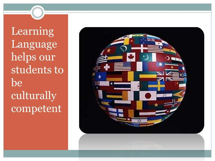 Learning Language helps our students to be culturally competent
