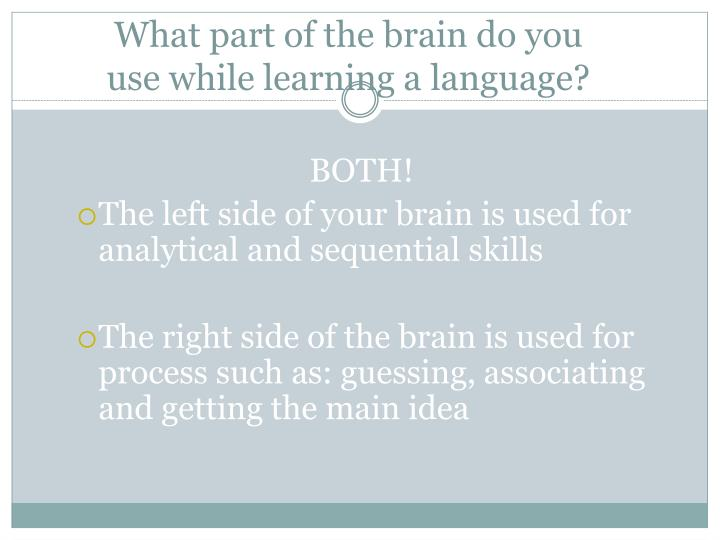 What part of the brain do you use while learning a language