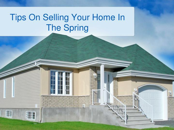 tips on selling your home in the spring n.